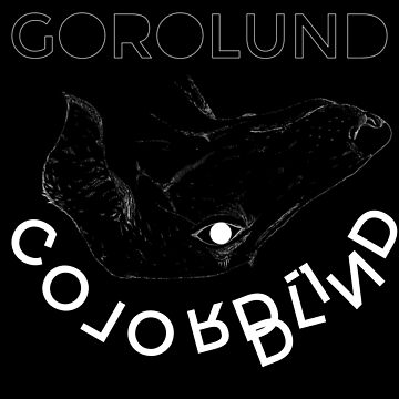 GOROLUND, COLORBLIND (2016) Album Art by ralphodog