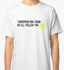 I'll Follow The Sun  Classic T-Shirt