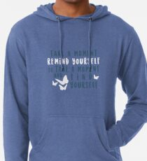 take a moment to find yourself Lightweight Hoodie