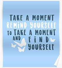 take a moment to find yourself Poster