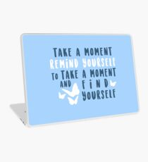 take a moment to find yourself Laptop Skin
