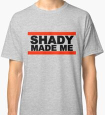 Shady Made Me Classic T-Shirt