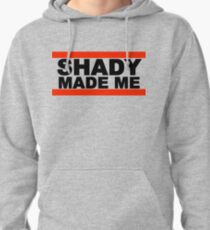 Shady Made Me Pullover Hoodie