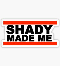 Shady Made Me Sticker
