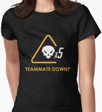 Teammate down? Women's Fitted T-Shirt