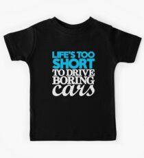 Life's too short to drive boring cars (1) Kids Tee
