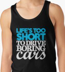 Life's too short to drive boring cars (1) Tank Top
