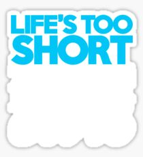 Life's too short to drive boring cars (1) Sticker