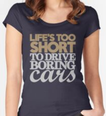 Life's too short to drive boring cars (6) Women's Fitted Scoop T-Shirt