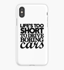 Life's too short to drive boring cars (7) iPhone Case/Skin