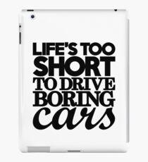 Life's too short to drive boring cars (7) iPad Case/Skin