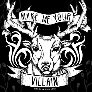 'Make me your villain' | Shadow and Bone by CuteCrazies