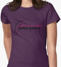 Friends don't let friends APEX EARLY (4) Womens Fitted T-Shirt