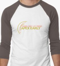 Friends don't let friends APEX EARLY (7) Men's Baseball ¾ T-Shirt