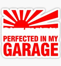 Made In Japan PERFECTED IN MY GARAGE (2) Sticker