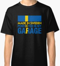 Made In Sweden PERFECTED IN MY GARAGE Classic T-Shirt