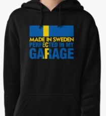 Made In Sweden PERFECTED IN MY GARAGE Pullover Hoodie