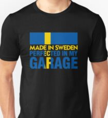 Made In Sweden PERFECTED IN MY GARAGE Unisex T-Shirt