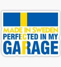 Made In Sweden PERFECTED IN MY GARAGE Sticker