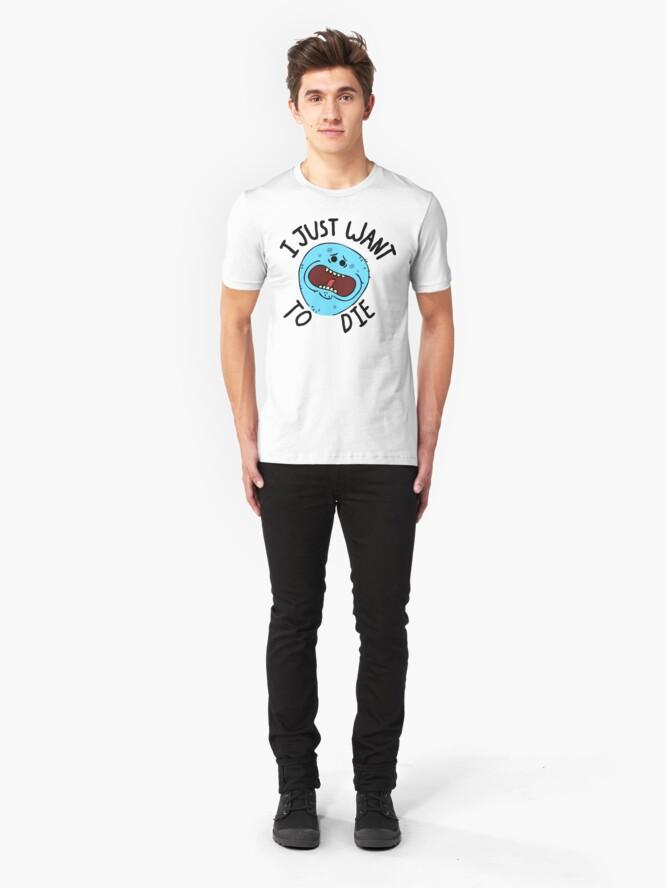 Alternate view of Mr Meeseeks; I Just Want to Die Slim Fit T-Shirt