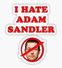 I hate adam sandler  Sticker