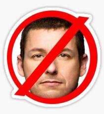 No Adam Sandler allowed here  Sticker