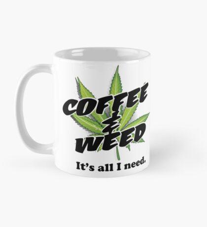 It's coffee & weed for me Mug