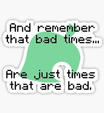 Times That Are Bad Sticker