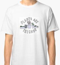 Plants are Friends Classic T-Shirt