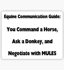 Command Horse, Ask Donkey, Negotiate with Mule Sticker