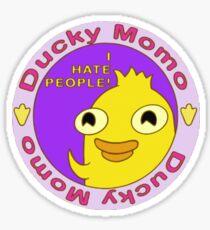 Ducky Momo hates people  Sticker