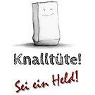 Sei keine Knalltüte - Sei ein Held! (graues Design) von Niemandsland