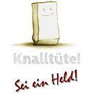 Sei keine Knalltüte - Sei ein Held (Helles Design) von Niemandsland