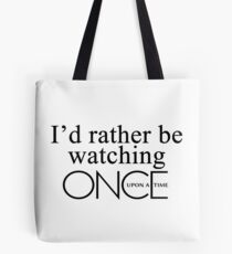 I'd rather be watching Once Upon a Time Tote Bag