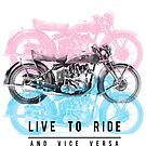 Live To Ride by TheMaker