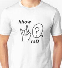 hhow raD! Unisex T-Shirt
