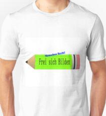 Menschen Recht ! Frei sich Bilden Unisex T-Shirt