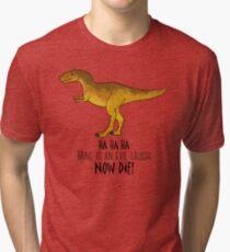 Evil laugh tee Tri-blend T-Shirt