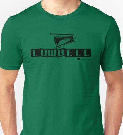 Label Me A Cowbell (Black Lettering) T-Shirt
