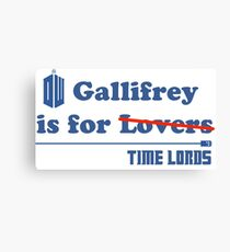 Gallifrey is for Lovers Canvas Print