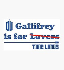 Gallifrey is for Lovers Photographic Print