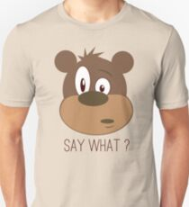 Cool Cute Cartoon Funny Bear Confused Say What T-Shirts and Gifts Unisex T-Shirt