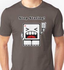 Stop Staring!! T-Shirt