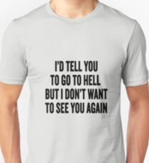 The Raven Boys Ronan (to Kavinsky) quote T-Shirt