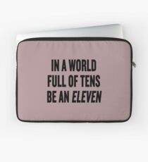 "Stranger Things ""In a world full of tens be an Eleven"" Laptop Sleeve"