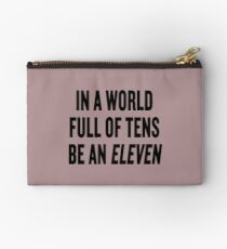 """Stranger Things """"In a world full of tens be an Eleven"""" Studio Pouch"""