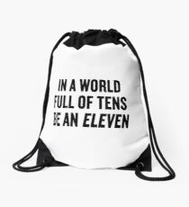 """Stranger Things """"In a world full of tens be an Eleven"""" Drawstring Bag"""