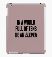 """Stranger Things """"In a world full of tens be an Eleven"""" iPad Case/Skin"""