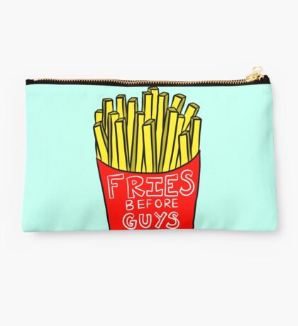 Fries Before Guys ALWAYS Studio Pouch