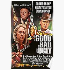 The Good, The Bad, Or The Ugly Poster